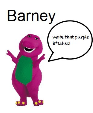 barney-work-that-purple-bitces
