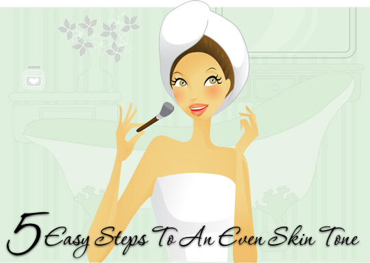 5 easy steps to an even skin tone