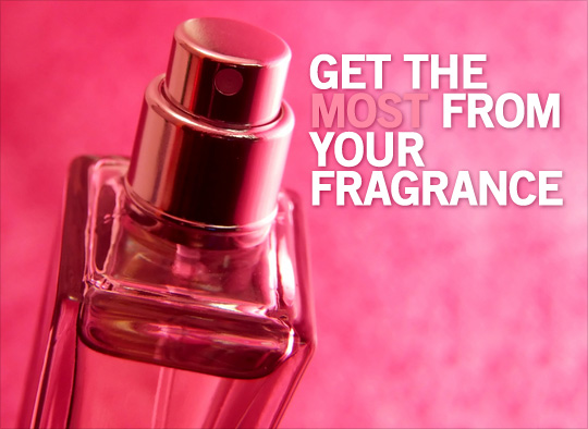 Get the most from your fragrance