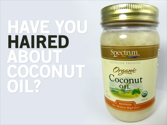 Have You Haired About Coconut Oil?