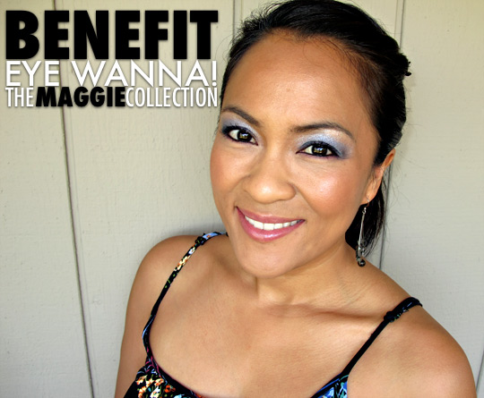 benefit eye wanna the maggie collection fotd