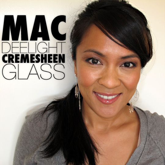 MAC Deelight Cremesheen Glass