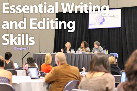 BlogHer 2011: Essential Writing and Editing Skills