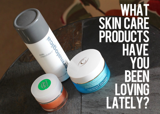 Your favorite skin care products?