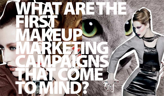 Beautiful makeup marketing campaigns?