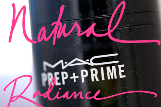 mac prep prime natural radiance review