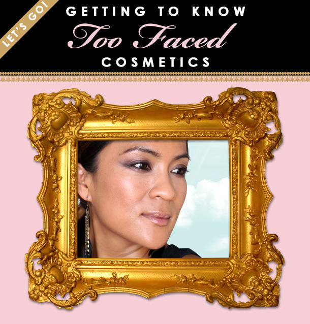 Getting to know Too Faced Cosmetics