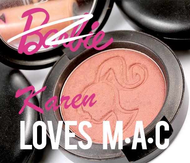 Barbie Loves MAC