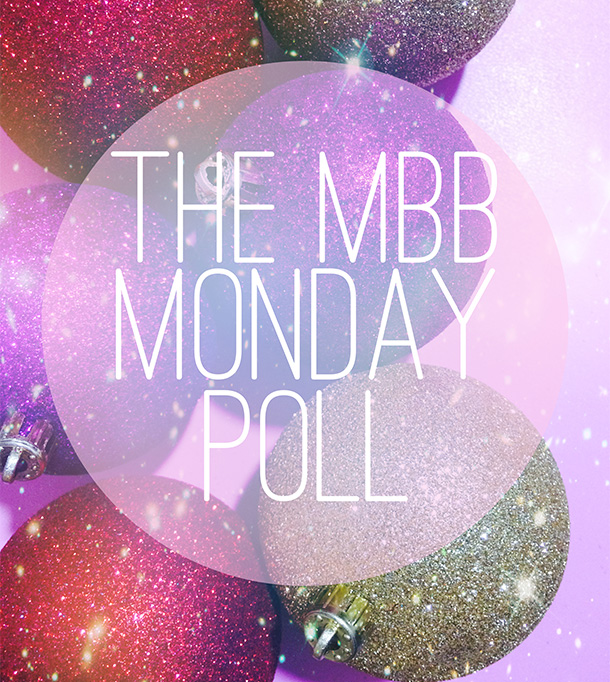 The Makeup and Beauty Blog Monday Poll for December 1, 2014