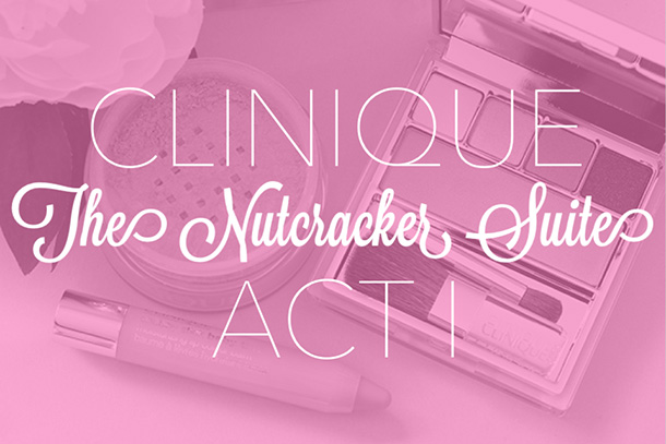 Clinique The Nutcracker Suite Holiday collection