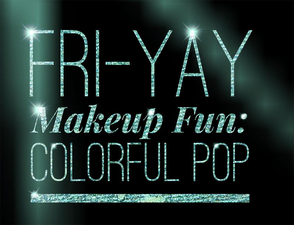 fri-yay-makeup-fun