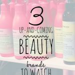 3 beauty brands to watch