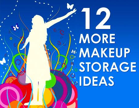 12 Makeup Storage Ideas