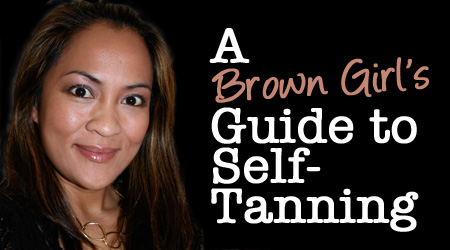 A Brown Girl's Guide to Self-Tanning