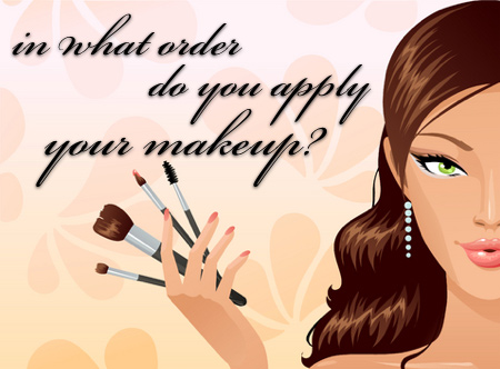 In What Order Do You Apply Your Makeup