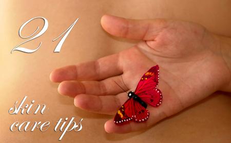 21 Skin Care Tips