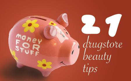 21 Drugstore Beauty Tips