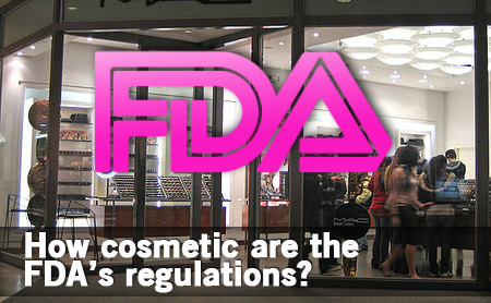 Are Cosmetics Regulated by the FDA?