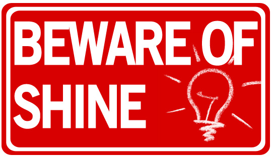Beware of Shine
