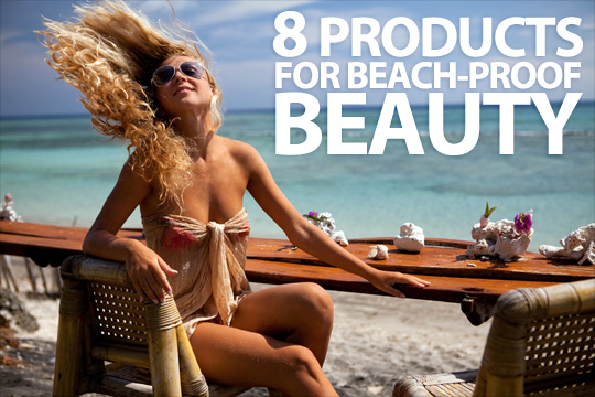 8 Products for Beach-Proof Beauty