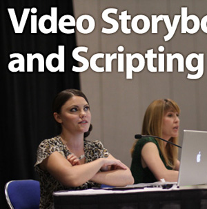 BlogHer 2011 Video Scripting and Storyboarding for Writers