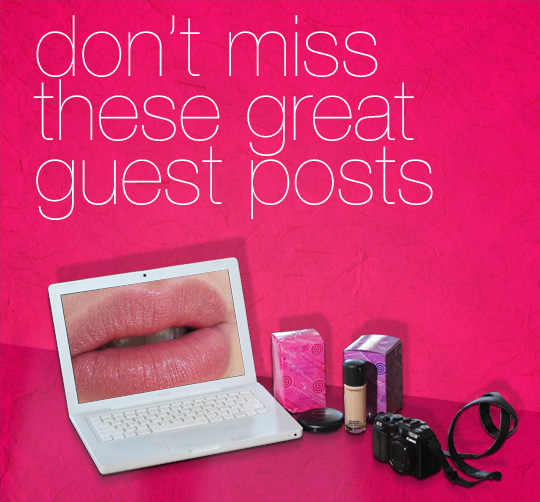 Great Guest Posts at Makeup and Beauty Blog