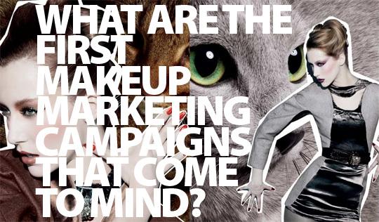 Beautiful makeup marketing campaigns?