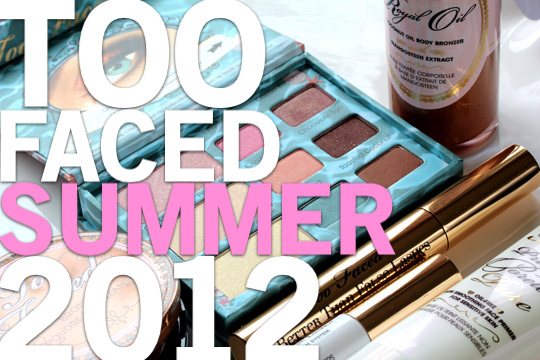 too faced summer 2012