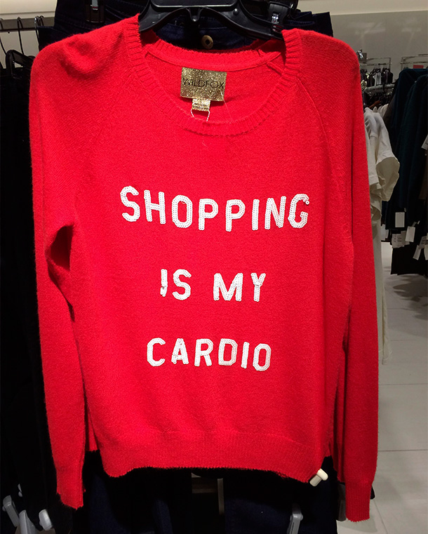 Shopping Is My Cardio Sweater by Wildfox