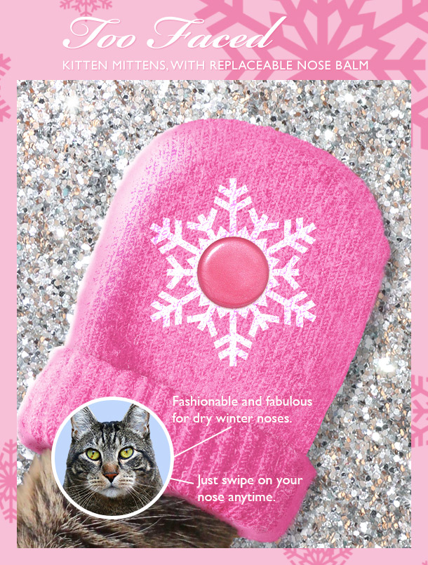 Tabs for new Too Faced Kitten Mittens with Nose Balm