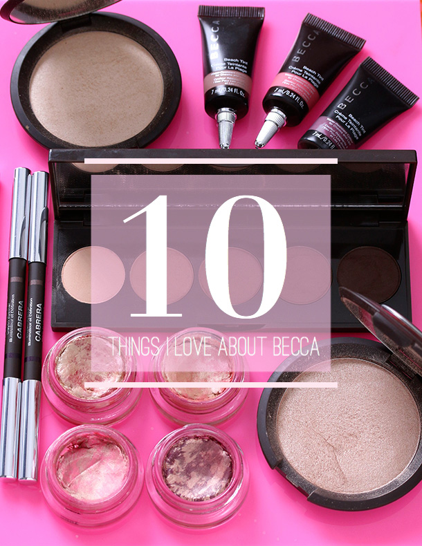 10 Things to Love About BECCA