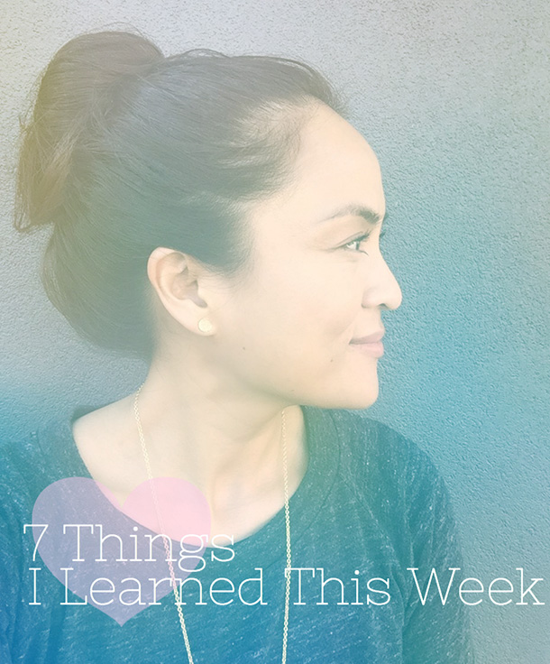 7 Things I Learned This Week, Makeup and Beauty Related, and Otherwise