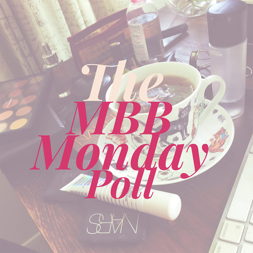 The Makeup and Beauty Blog Monday Poll for May 18, 2015