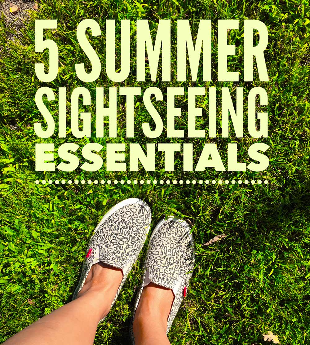 5 summer sightseeing essentials
