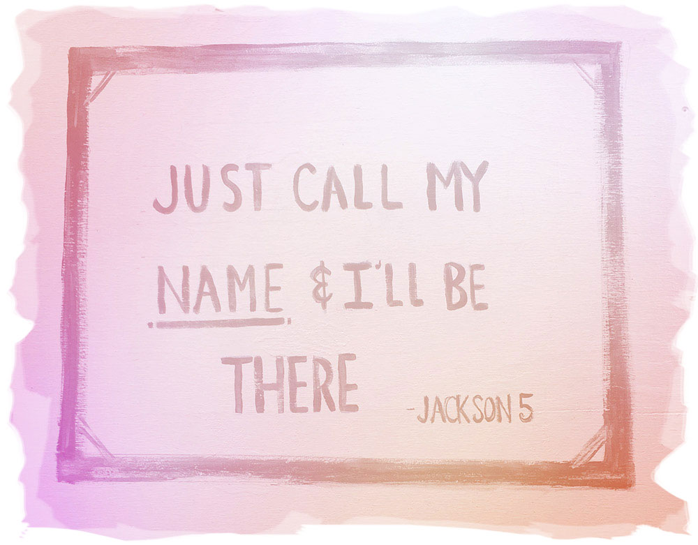just-call-my-name-ill-be-there-2