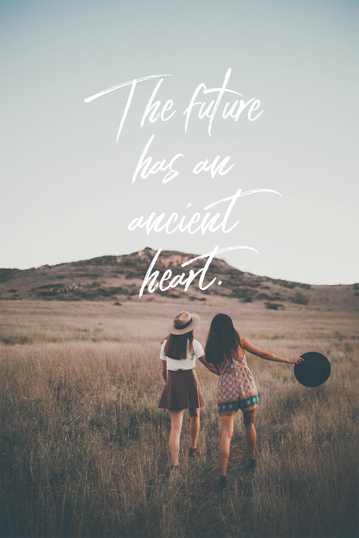 future has an ancient heart
