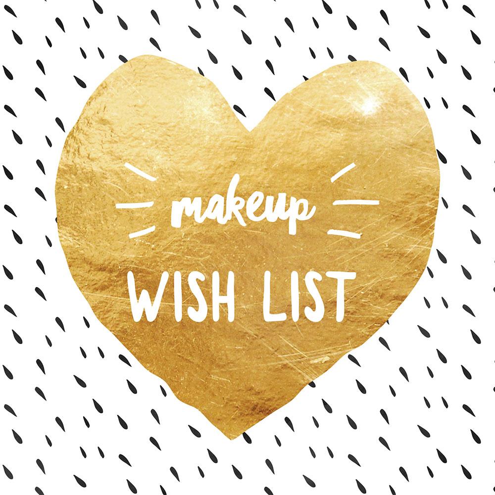 current makeup wish list