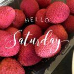 hello saturday lychees