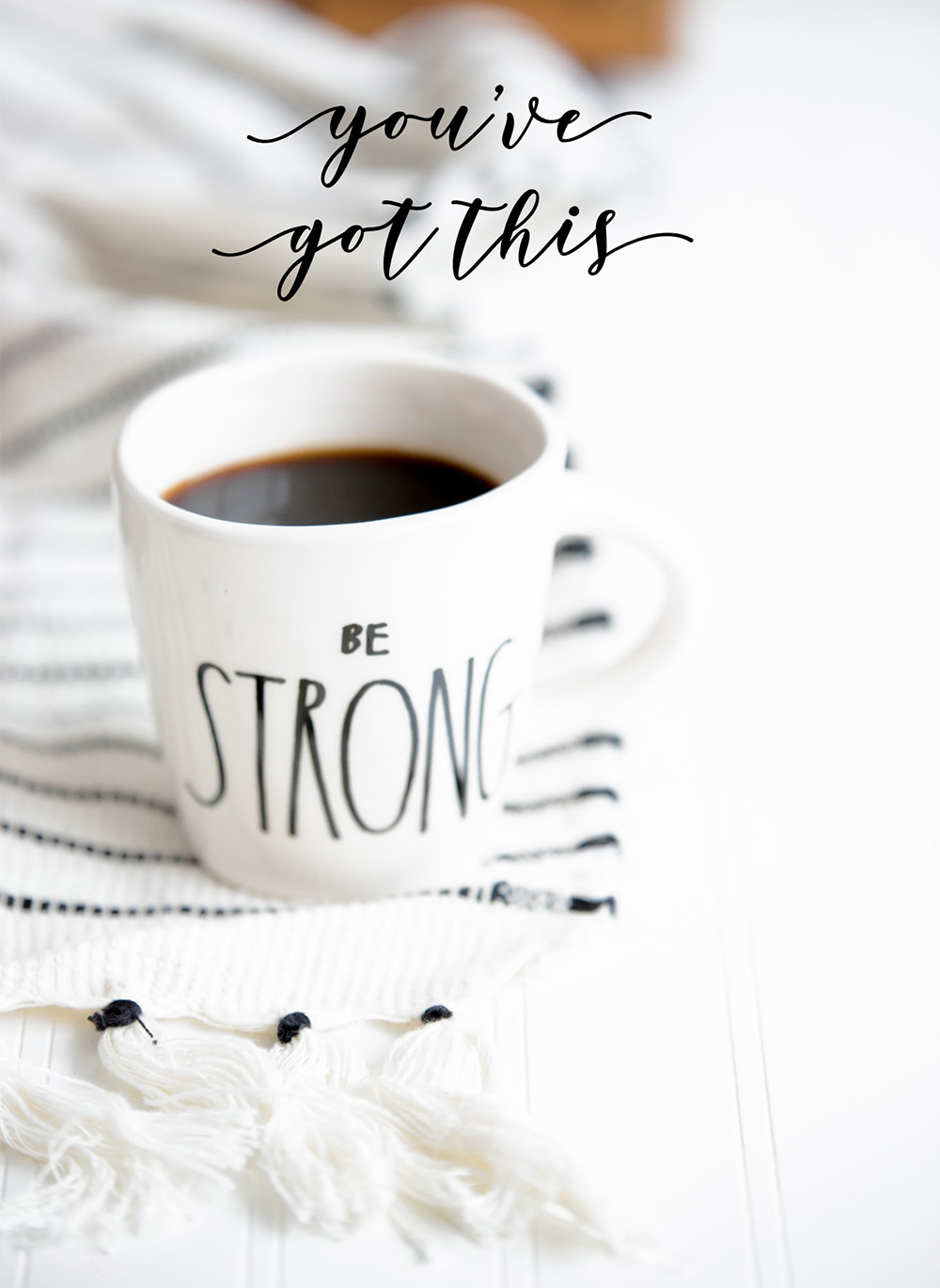 be strong coffee mug youve got this
