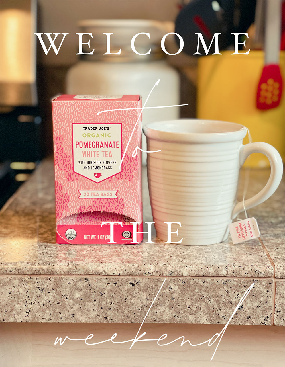 welcome to the weekend trader joes hibiscus teas