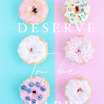 you deserve to be happy doughnuts